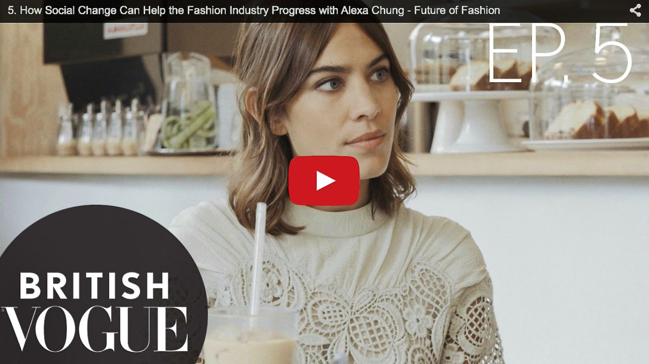 How Social Change Can Help the Fashion Industry Progress with Alexa Chung - Future of Fashion