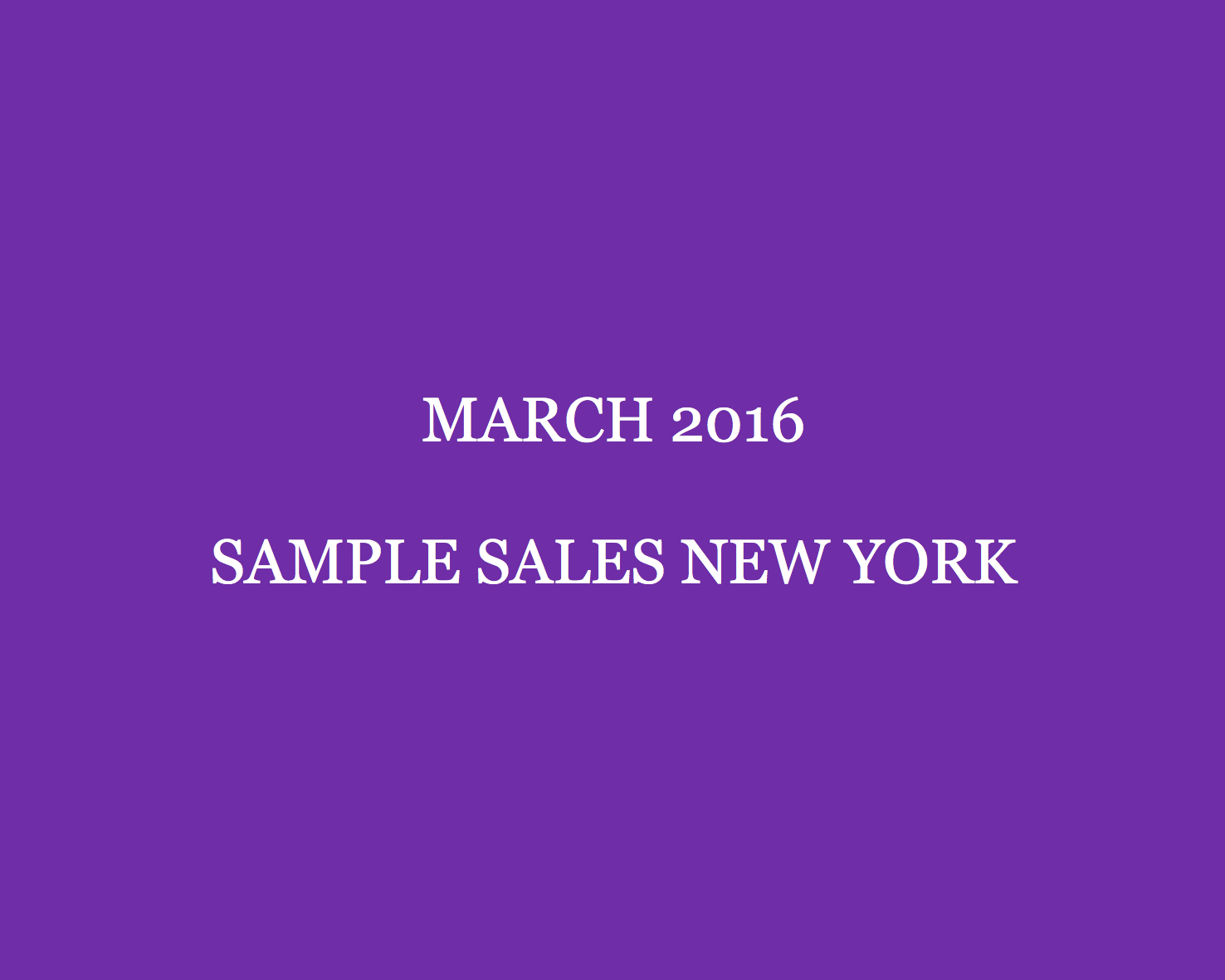 March Sample Sales New York Style Barista New York Sample Sales 2016 New York sample sale New York