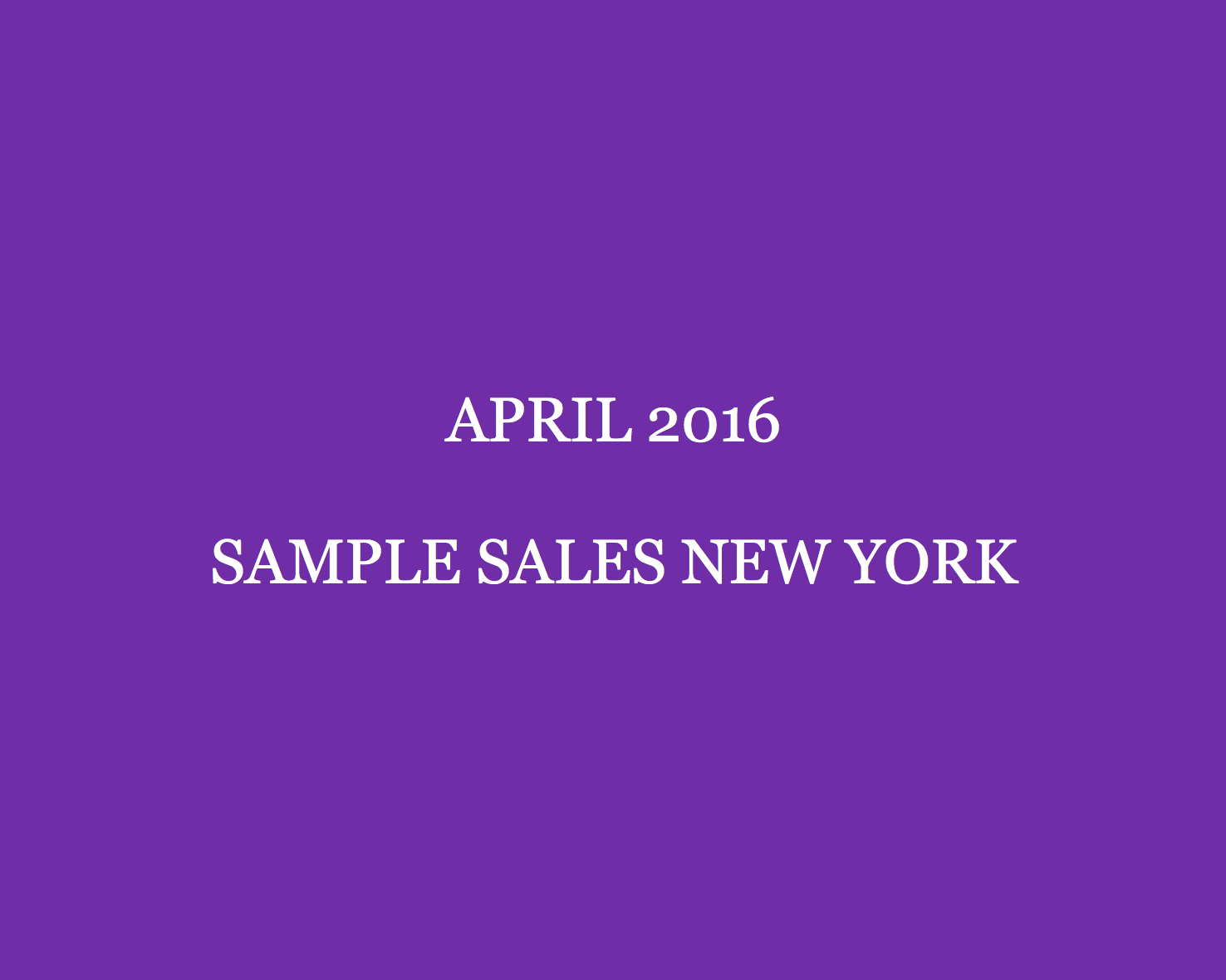 April Sample Sales New York Style Barista New York Sample Sales 2016 New York sample sale New York